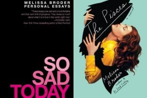 book covers for So Sad Today and The Pisces by Melissa Broder